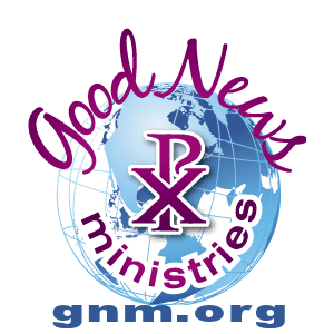 Good News Ministries of GNM.org
